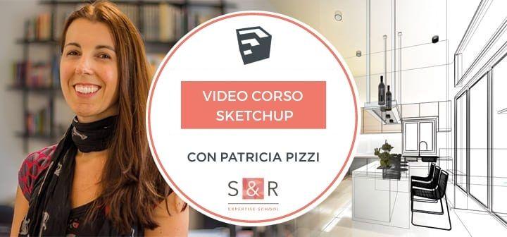 Video Corso SketchUp con Patricia Pizzi
